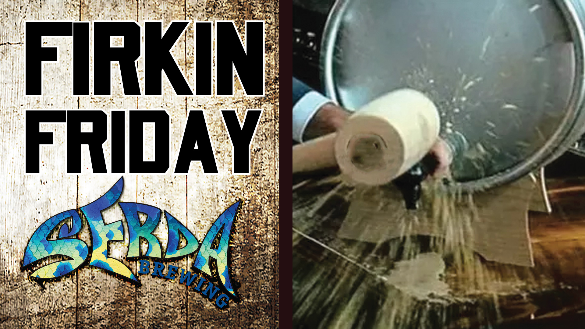 Serda Brewing Firkin Friday